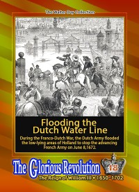0018 - Flooding the Dutch Water Line - June 8, 1672
