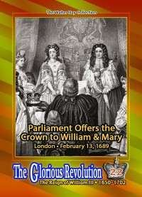 0022 - Parliament offers the Crown to William & Mary