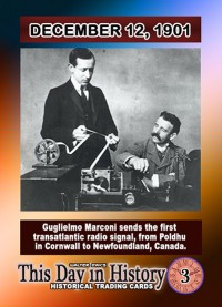 0003 - December 12, 1901 - Marconi sends first radio transmission across the Atlantic