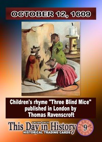 0009 - October 12, 1609 - Three Blind Mice Children's Rhyme Created