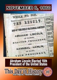 0016 November 6, 1860 - Lincoln Elected 16th US President