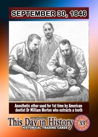 0033 - September 30, 1846- Dentists Use Anesthetic Ether for first time