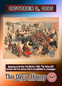 0044 - October 2, 1895 - The Yellow Kid becomes first cartoon published in a newspaper