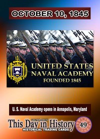 0049 - October 10, 1845 - Annapolis - U.S. Naval Academy Founded